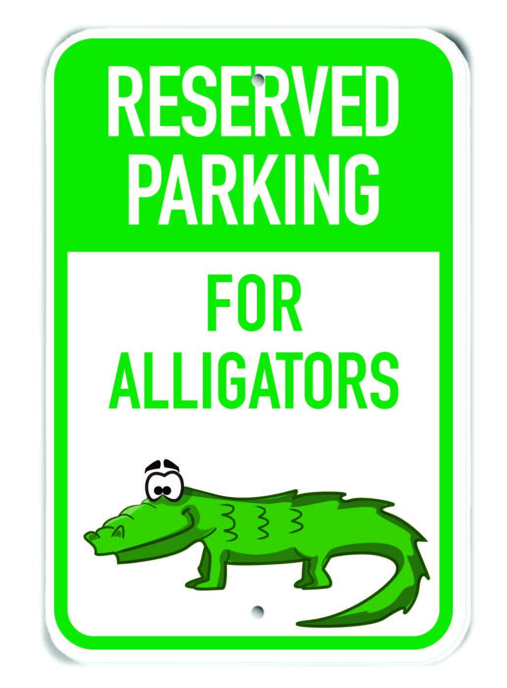 12 x 18 PetKa Signs and Graphics PKRP-0081-RA/_Reserved Parking for Alligators Aluminum Sign Cartoon Alligator