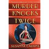 Murder Knocks Twice: A Mystery (The Speakeasy Murders, 1)