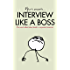 Interview Like A Boss: The most talked about book in corporate America.