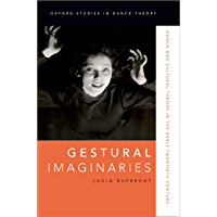Gestural Imaginaries: Dance and Cultural Theory in the Early Twentieth Century (Oxford Studies in Dance Theory) book cover