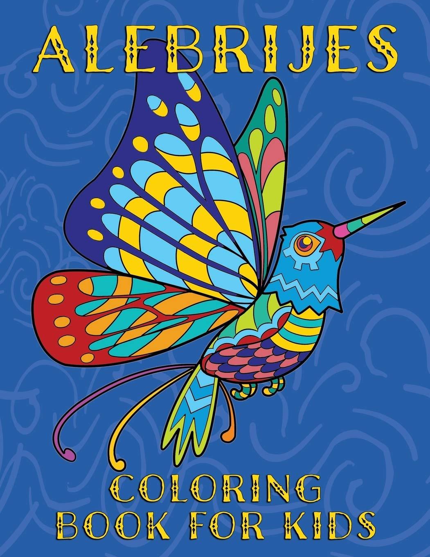 Alebrijes Coloring Book For Kids Fun Unique Mexican Folk Art Animal Creature Designs Publishing Nopalitos 9781695939707 Amazon Com Books