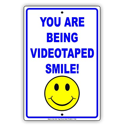 Notice Smile You Are Being Videotaped Aluminum METAL Sign