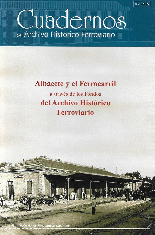 Albacete y el Ferrocarril a través de los fondos del Archivo ...
