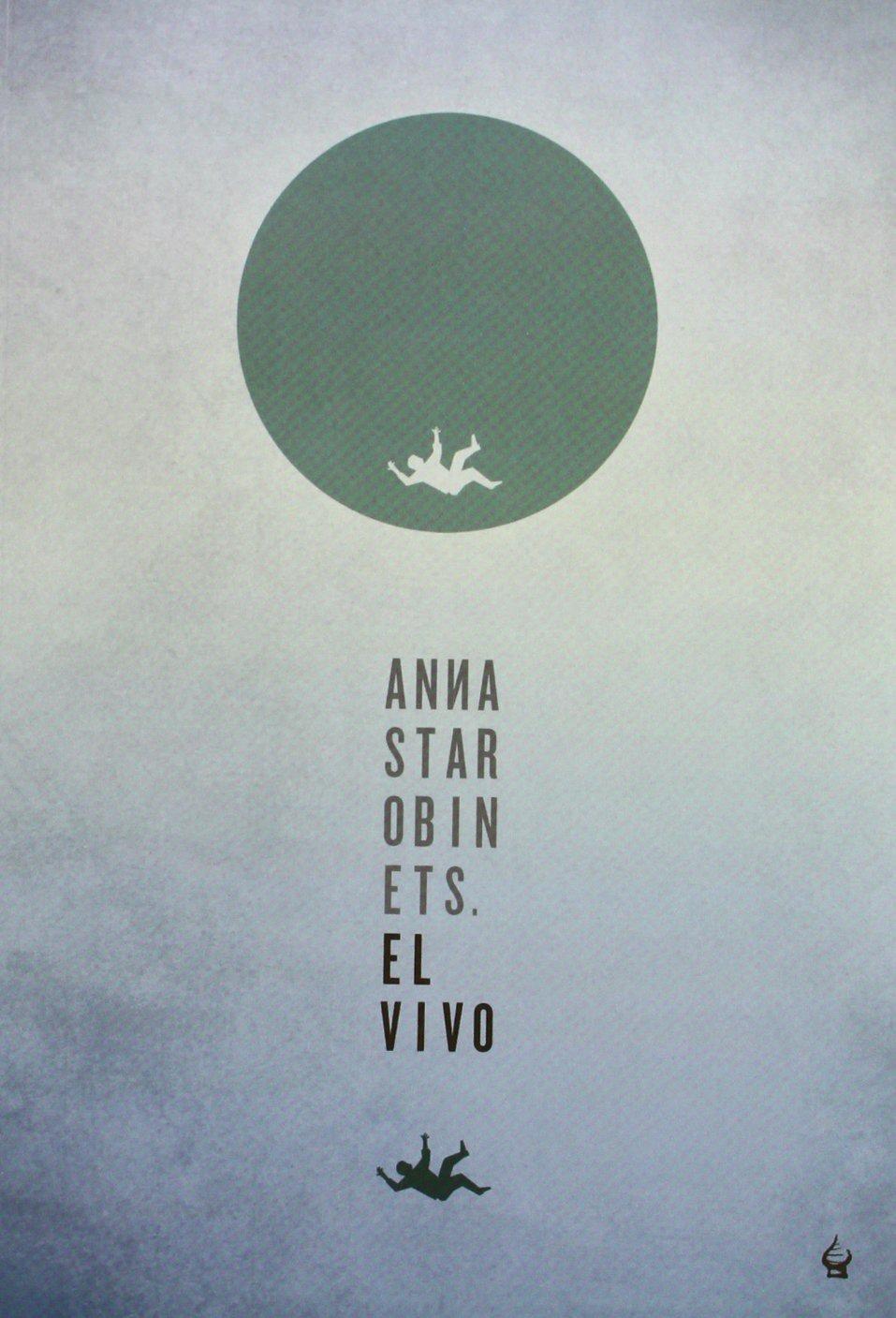 El Vivo (Narrativa (nevsky)) Tapa blanda – 12 nov 2012 Anna Starobinets Julián Díez Raquel Marqués García Nevsky Prospects S.L.