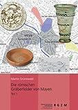 Die Romischen Graberfelder Von Mayen : 2 Bande, Grunewald, Martin, 3795426650