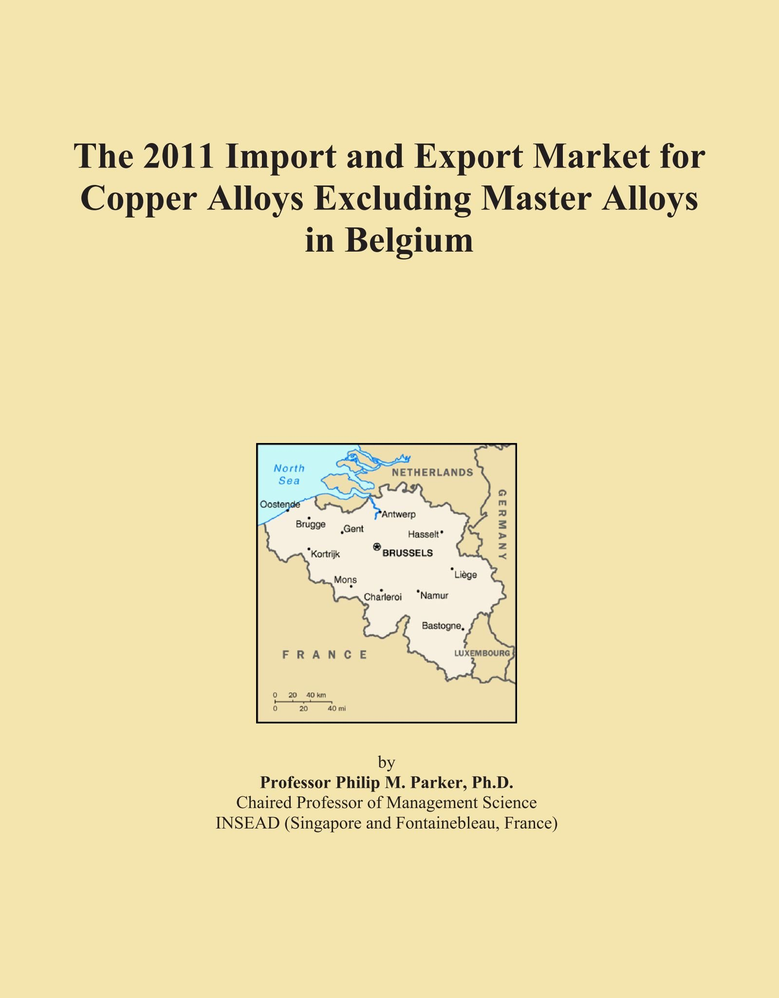 The 2011 Import and Export Market for Copper Alloys Excluding Master Alloys in Belgium pdf epub