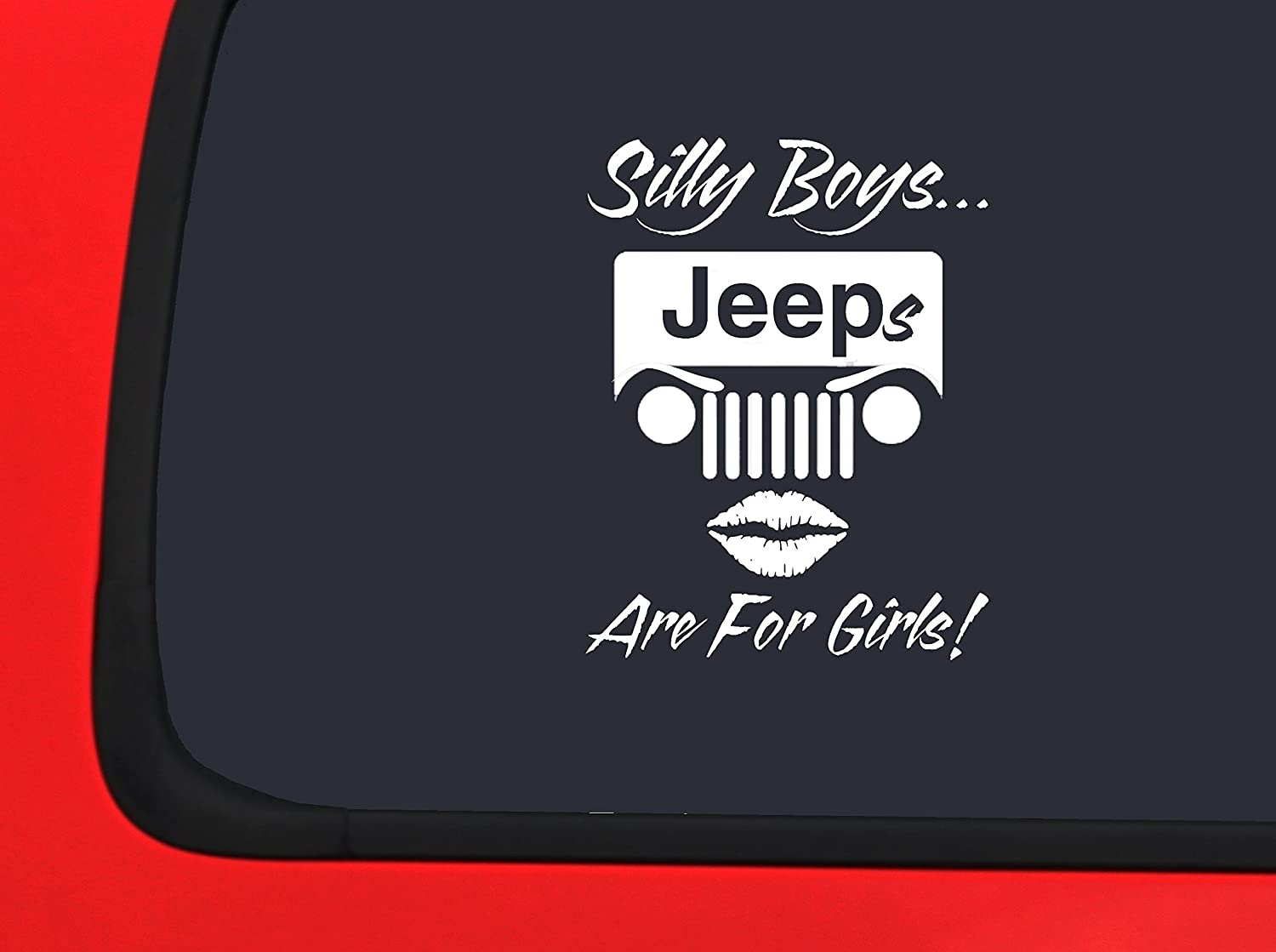 Silly Boys JEEPS are for Girls White Window Decal Sticker Lifestyle Graphix
