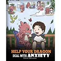 Help Your Dragon Deal With Anxiety: Train Your Dragon To Overcome Anxiety. A Cute...