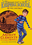 We the Children (Benjamin Pratt and the Keepers of the School Book 1)