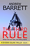 The Third Rule: When the law fails, the killing starts (CSI Eddie Collins Book 1)