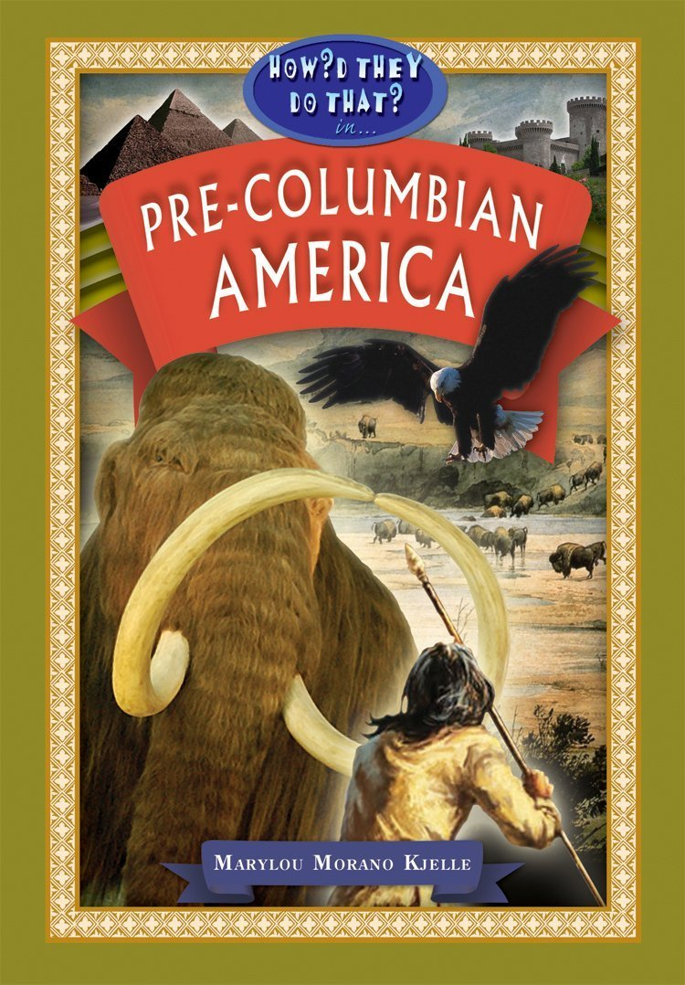In Pre-Columbian America (How'd They Do That?) pdf