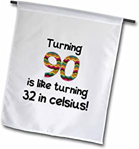 3dRose fl_184969_1 Turning 90 is Like Turning 32 in Celsius-Humorous 90th Birthday Gift Garden Flag, 12 by 18-Inch