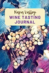 Napa Valley Wine Tasting Journal: A Guided Log Book With Prompted Template Pages to Write iI All Your Wine Tasting Experiences Paperback