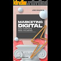 Marketing Digital: Guia Completo para Iniciantes.: Aumente suas vendas HOJE. Comece no Marketing Digital como um…