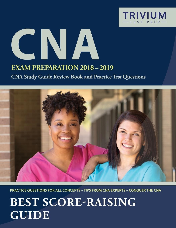 Cna Exam Preparation 2018 2019 Cna Study Guide Review Book And