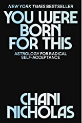 You Were Born for This: Astrology for Radical Self-Acceptance Hardcover