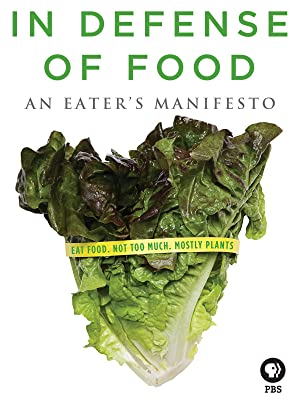 Amazon.com: Watch In Defense of Food: An Eater's Manifesto