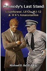 Kennedy's Last Stand: Eisenhower, UFOs, MJ-12 & JFK's Assassination Paperback