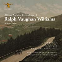 Albion Archive Recordings of Ralph Vaughan Williams: On Wenlock Edge; Merciless Beauty; Prelude on Three Welsh Hymn Tunes; Five Tudor Portraits