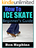 How to Ice Skate: Beginner's Guide to Ice Skating