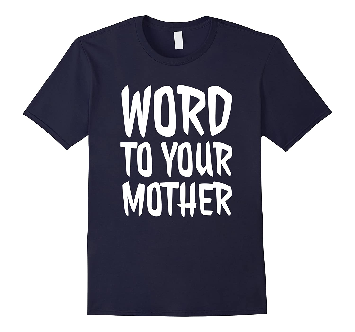 90s Music Shirt | Word to Your Mother Shirt-FL