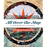All Over the Map: A Cartographic Odyssey (NATIONAL GEOGRA)