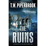 The Ruins: A Dystopian Society in a Post-Apocalyptic World (Volume 1)