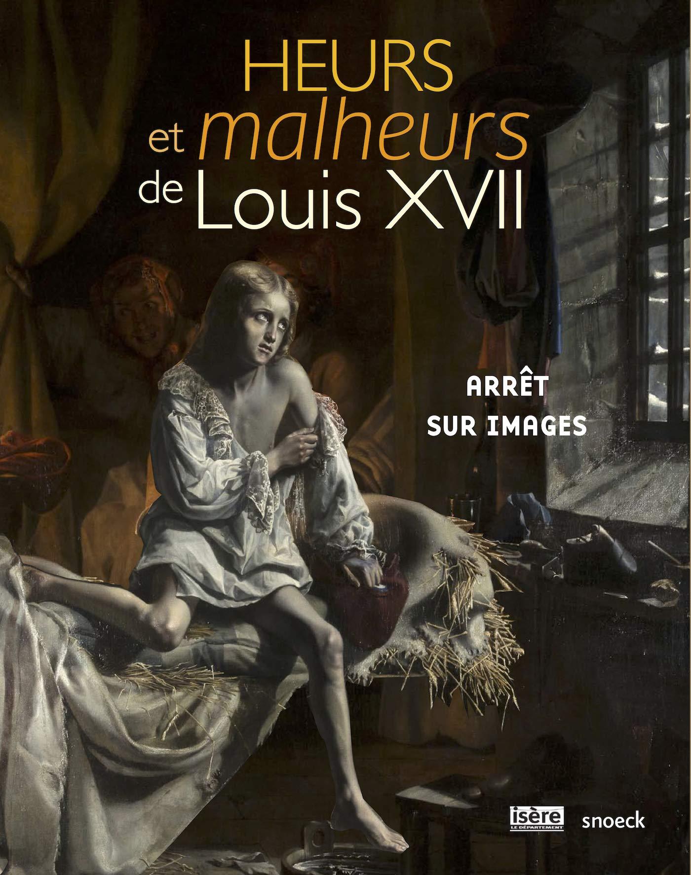 Catalogue d'exposition : Heurs et malheurs de Louis XVII 71lV7pgDo8L