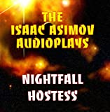 The Isaac Asimov Audioplays: Nightfall / Hostess