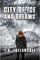 City of Ice and Dreams (Tales From A Warming Planet Book 3) Kindle Edition