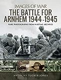 The Battle for Arnhem 1944–1945 (Images of War) (English Edition)