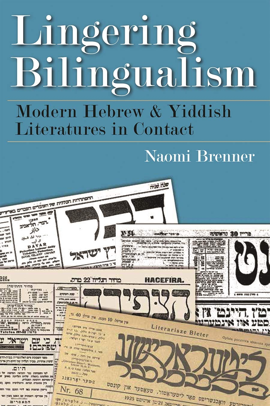 Lingering Bilingualism (Judaic Traditions in Literature Music and Art)
