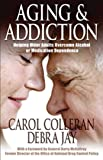 Aging and Addiction: Helping Older Adults Overcome Alcohol or Medication Dependence-A Hazelden Guidebook (Hazelden Guidebooks)