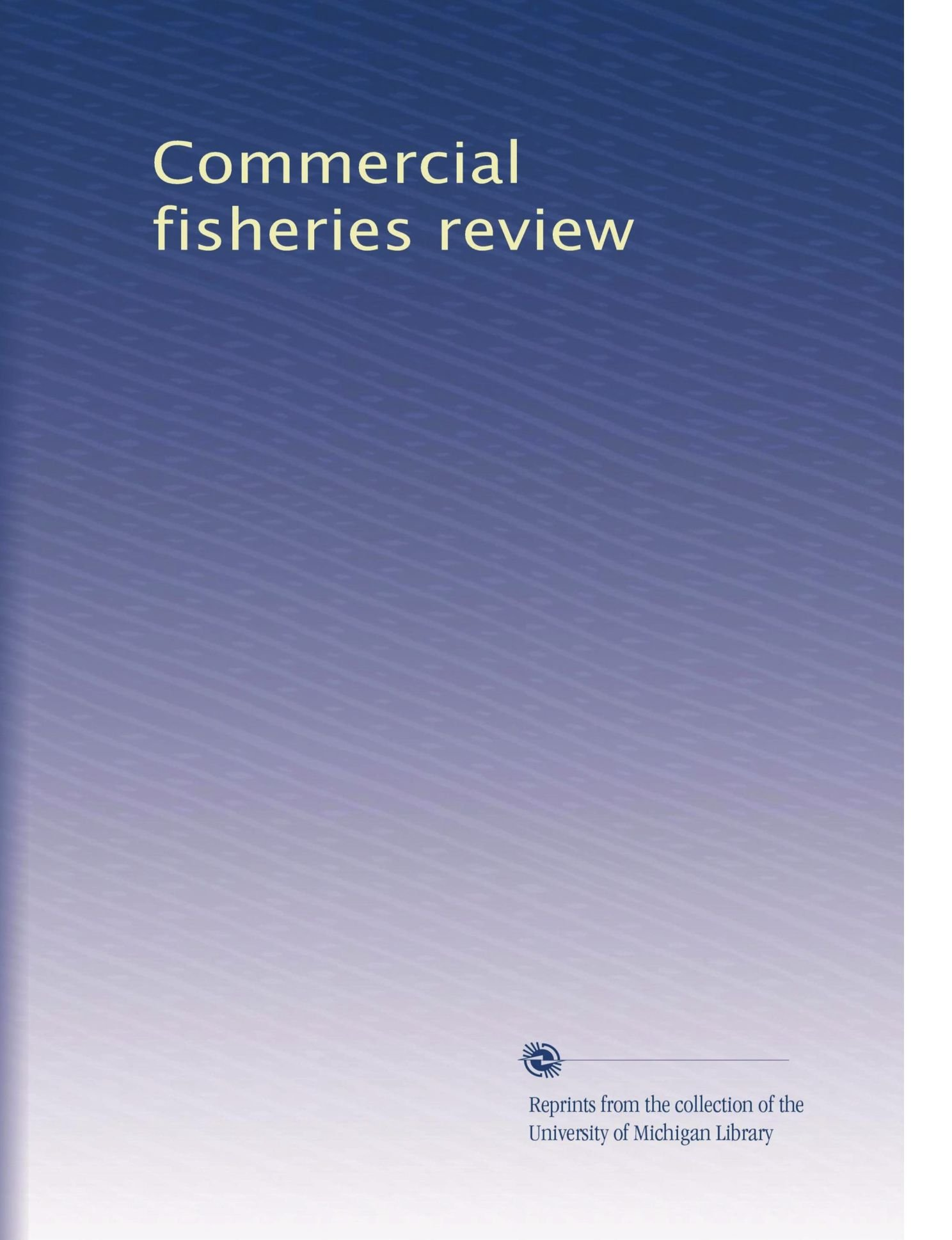 Commercial fisheries review (Volume 47) pdf epub