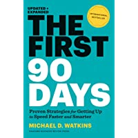 The First 90 Days: Proven Strategies for Getting Up to Speed Faster and Smarter,...
