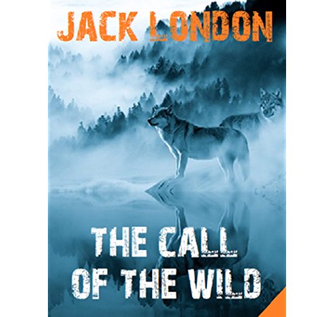 Amazon Com The Call Of The Wild Jack London S Masterpieces Collection Book 2 Ebook Jack London Kindle Store