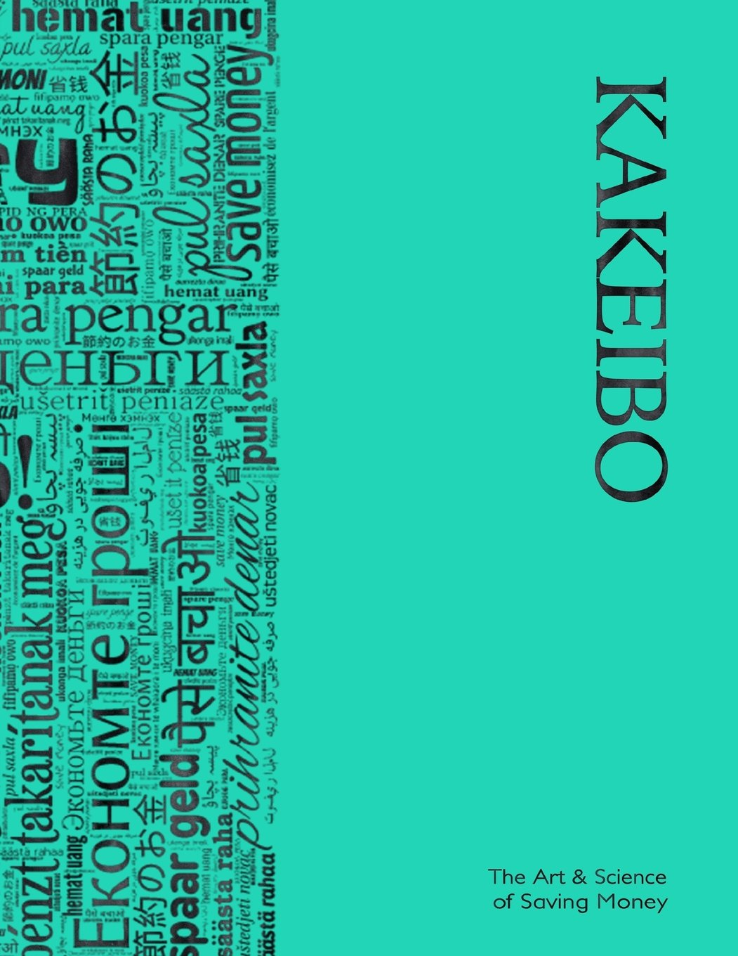 Download Kakeibo - The Art and Science of Saving Money: Spacious Household budgeting and finances journal with multilingual wordcloud in black on turquoise easy to use, helps you save efficiently. pdf epub