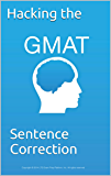 Hacking the GMAT: Sentence Correction: The essential guide for mastering SC grammar (English Edition)