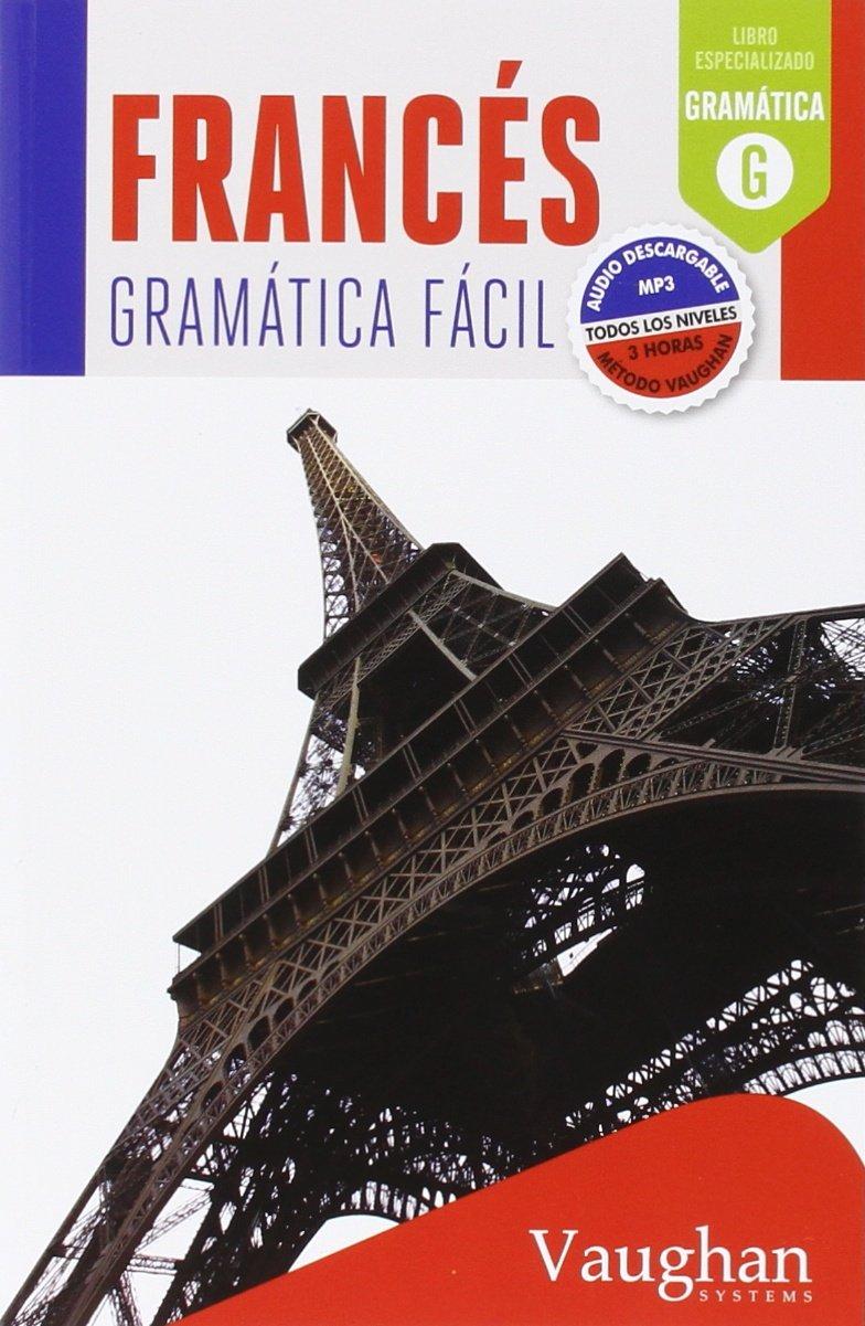 Francés Gramática Fácil Tapa blanda – Audio MP3, 7 nov 2015 Eugénie Dehouck VAUGHAN 8416094748 Grammar & vocabulary