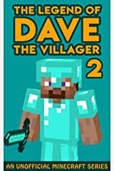 The Legend of Dave the Villager 2: An Unofficial Minecraft Book Kindle Edition
