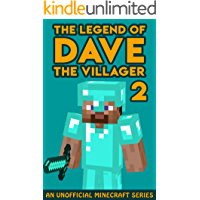 The Legend of Dave the Villager 2: An Unofficial Minecraft Book