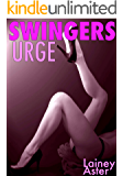 SWINGERS URGE: An Amber & Braden Tale (Swinging/Swapping/Hotwife/Wife-Share/Menage)