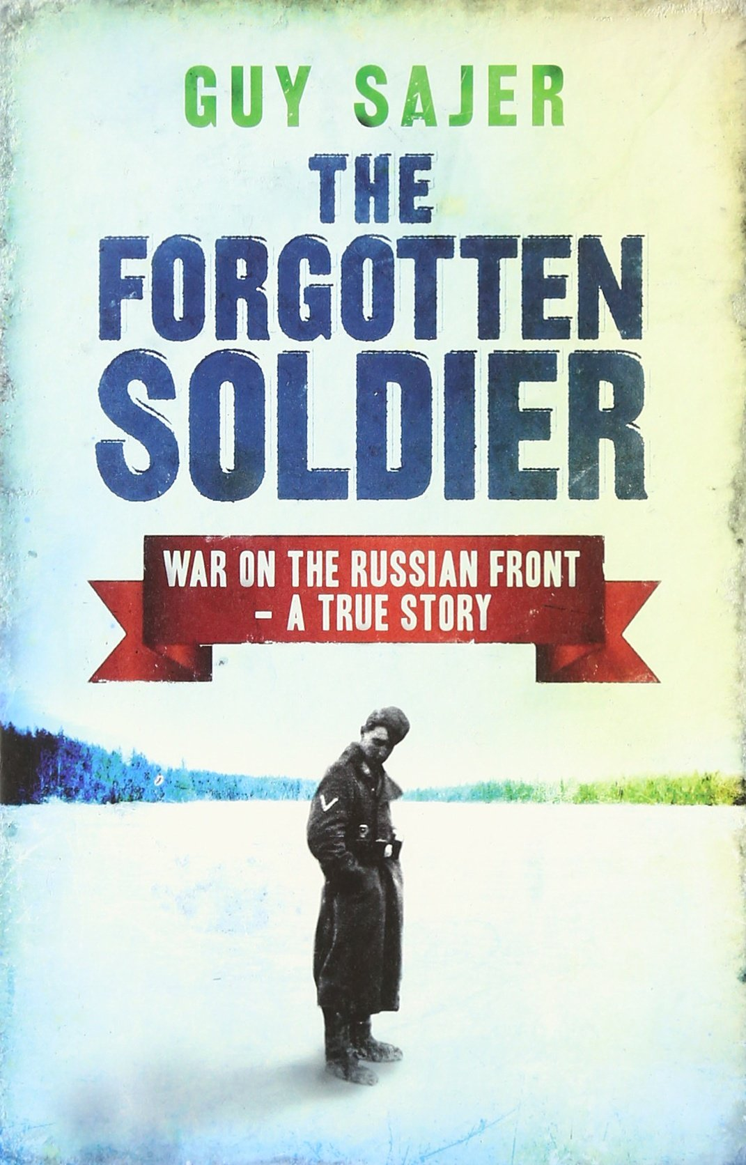 The Forgotten Soldier: War On The Russian Front  A True Story:  Amazon: Guy Sajer: 9780304352401: Books
