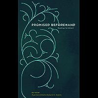 Promised Beforehand: Readings for Advent