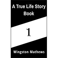 A True Life Story Book: 1 (English Edition)