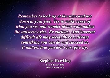 Stephen Hawking Poster 71 A4 Remember To Look Up Quote