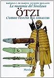 Ötzi l'uomo venuto dal ghiaccio. La mummia del Similaun