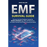 EMF: Survival Guide. Discover the Real Problems Caused by Modern Radiation (5g,...