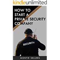How To Start A Private Security Company  (English Edition)