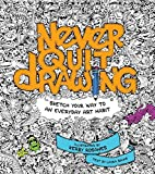 drawing a day 2015 - Never Quit Drawing: Sketch Your Way to an Everyday Art Habit by Laura Simms (2015-09-10)
